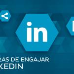 10 dicas rápidas para você aumentar o engajamento no linkedin